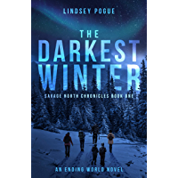 The Darkest Winter: An Ending World Post-Apocalyptic Novel (Savage North Chronicles Book 1) (English Edition)