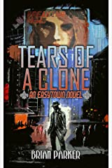 Tears of a Clone (Easytown Novels Book 2) Kindle Edition