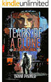 Tears of a Clone (Easytown Novels Book 2)