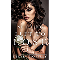 Nothing Left to Lose: (Parts 1 and 2 combined into a novel of epic proportion) (Guarded Hearts) (English Edition)
