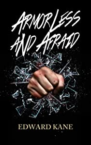 Armorless and Afraid (My Enveloping Reflection Book 2)
