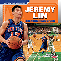 Jeremy Lin: Basketball Superstar (Superstar Athletes)