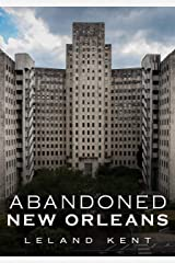 Abandoned New Orleans Paperback