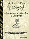 Sherlock Holmes e l'avventura del Giubileo di Diamante (Sherlockiana)