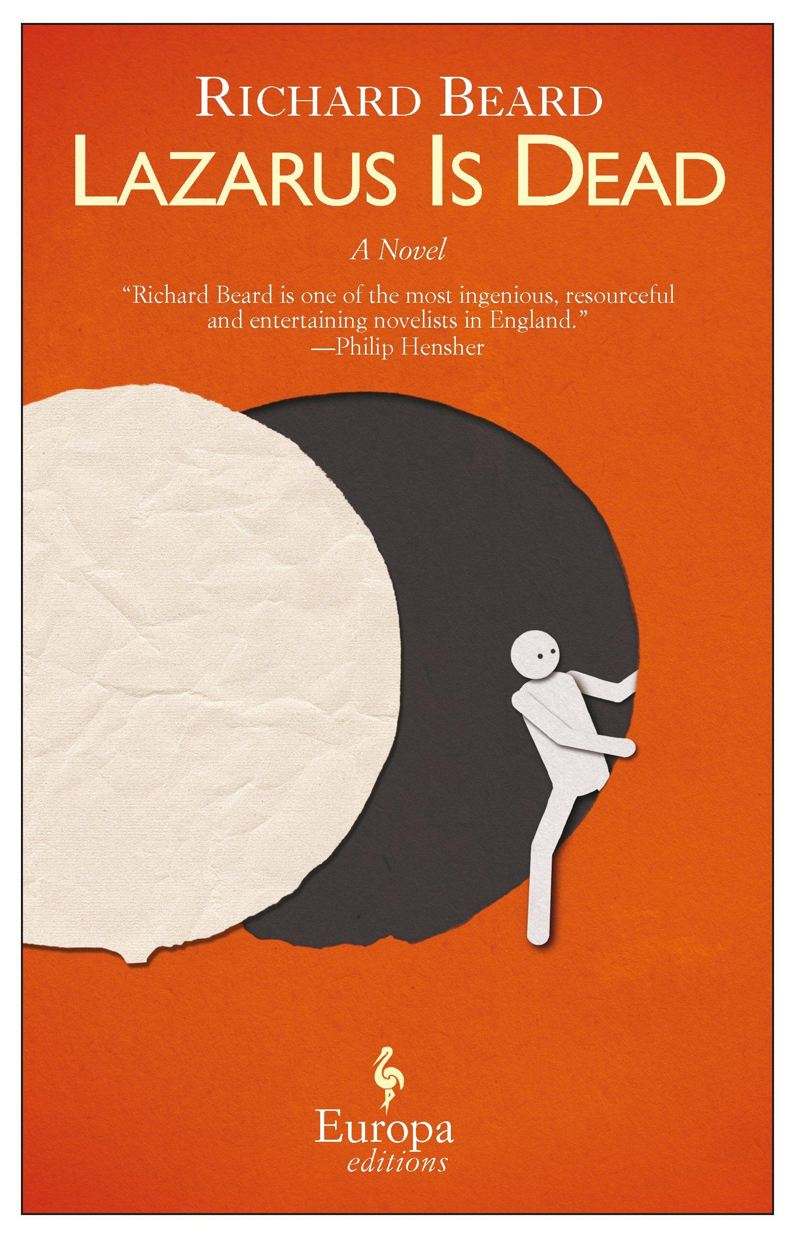 Lazarus is Dead: Richard Beard: 9781609450809: Amazon com: Books