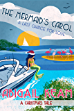 The Mermaid's Carol: Happily-Ever-After Sweet Christmas Romance 5 (A Last Chance For Love Series)