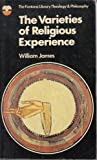 The Varieties of Religious Experience (The Fontana library [of] theology & philosophy: [Gifford lectures])