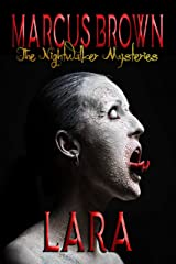 Lara: The Nightwalker Mysteries - Part Four Kindle Edition