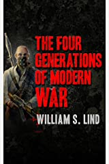 The Four Generations of Modern War Kindle Edition