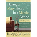 Having a Mary Heart in a Martha World Study Guide: Finding Intimacy with God in the Busyness of Life (A 10-session Series for