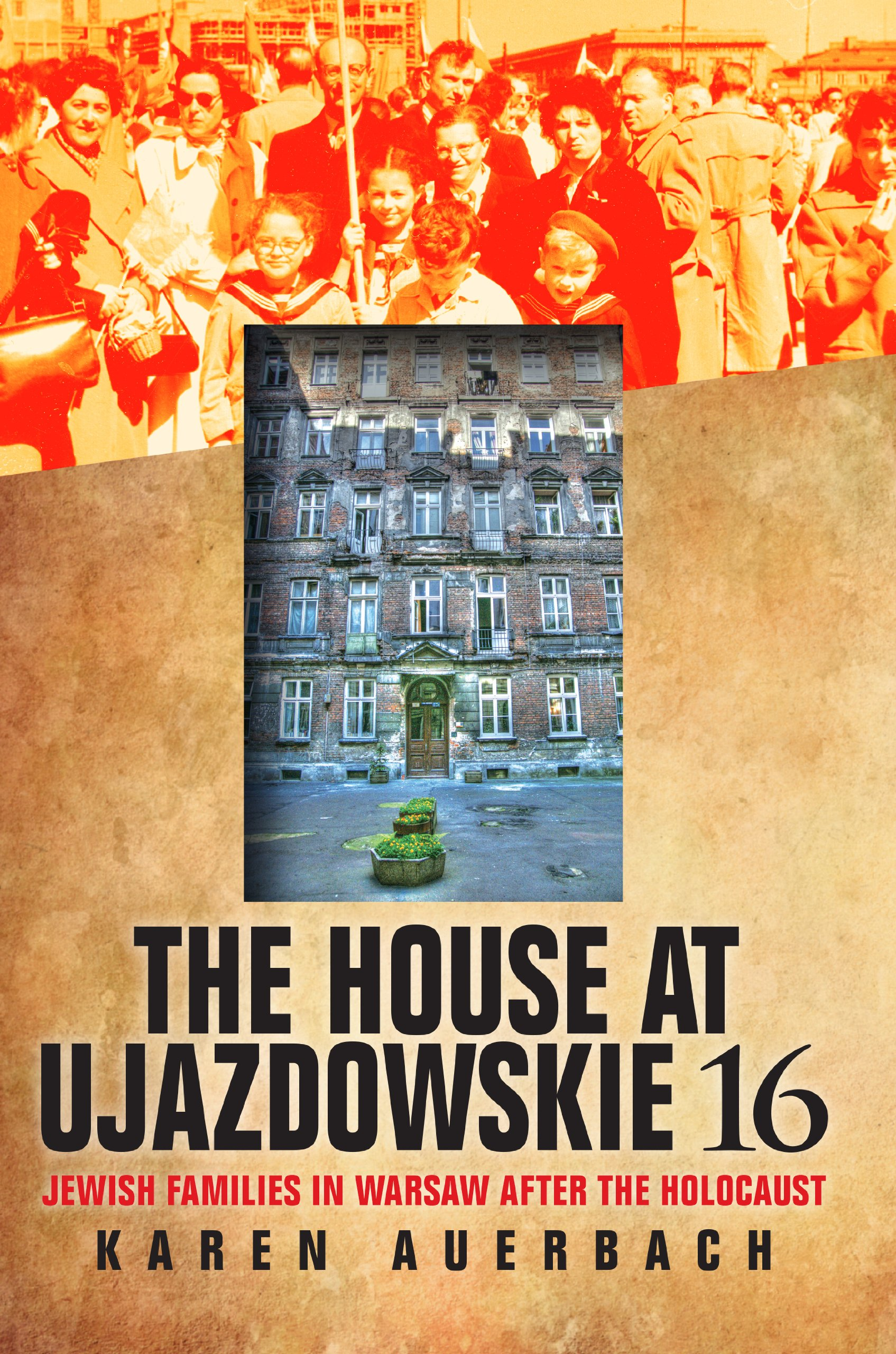 The house at ujazdowskie 16 jewish families in warsaw after the the house at ujazdowskie 16 jewish families in warsaw after the holocaust the modern jewish experience karen auerbach 9780253009074 amazon books fandeluxe Gallery