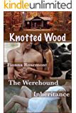 Knotted Wood: The Werehound Inheritance