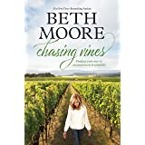 Chasing Vines: Finding Your Way to an Immensely Fruitful Life (Hardcover) – By Beth Moore – Spiritual Guidance for a Life tha