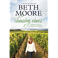 Chasing Vines: Finding Your Way to an Immensely Fruitful Life (Kindle) -- By Beth Moore -- Spiritual Guidance for a Life that Matters (English Edition)