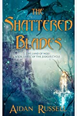 The Shattered Blades (The Judges Cycle Book 3) Kindle Edition