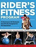 The Rider's Fitness Program: 74 Exercises & 18 Workouts Specifically Designed for the Equestrian
