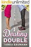 Dealing Double (A Heartbreaker Novel Book 2)
