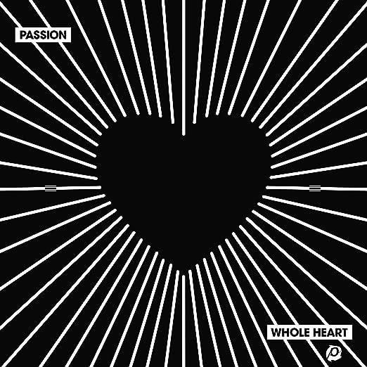Passion Whole Heart Amazon Music
