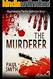 Psychological Thriller Collection: The Murderer: (A Psychological Thriller Full of Suspense)