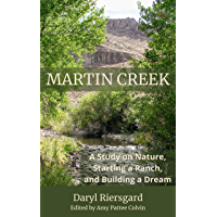 Martin Creek: A Study on Nature, Starting a Ranch, and Building a Dream