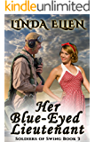 Her Blue-Eyed Lieutenant (Soldiers of  Swing Book 3)