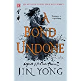 A Bond Undone: The Definitive Edition (Legends of the Condor Heroes, 2)