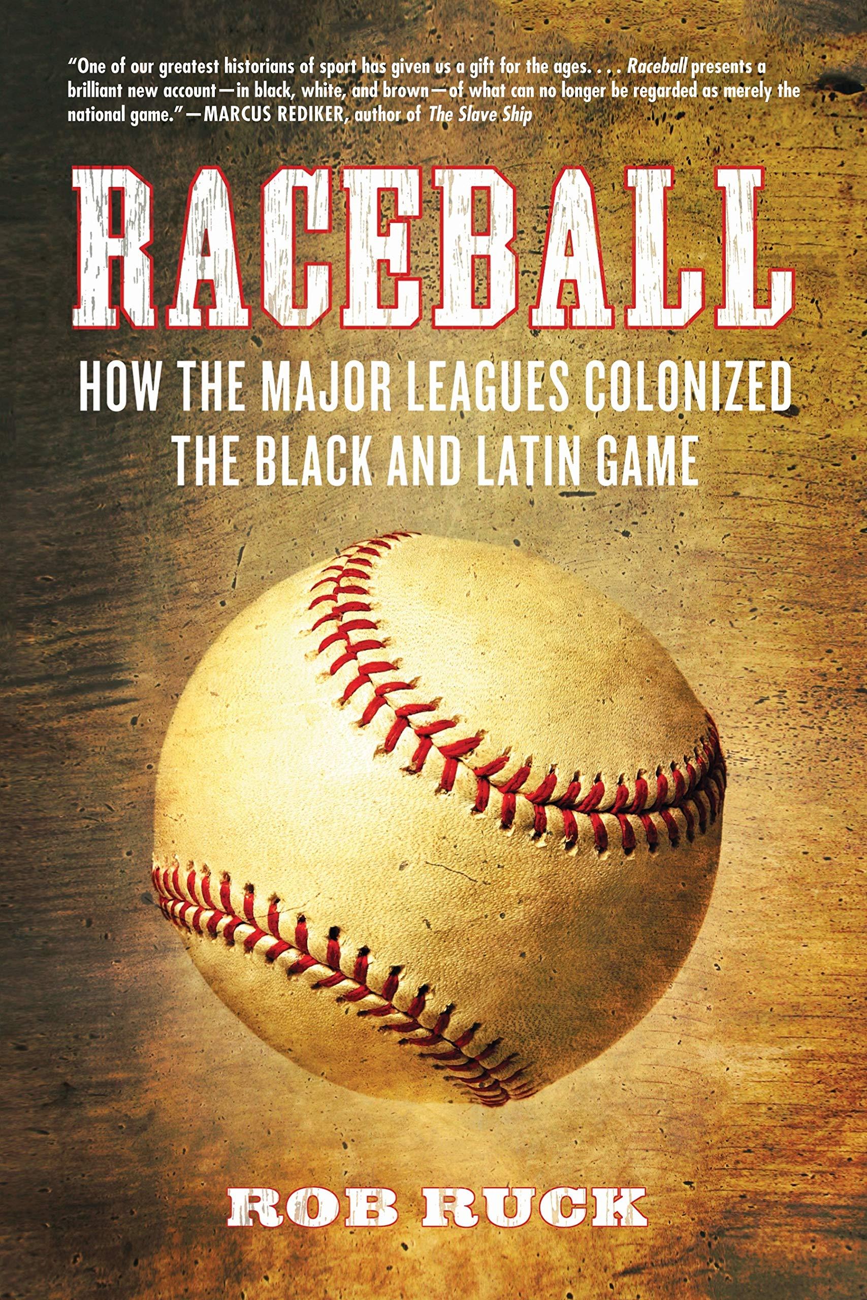 Raceball: How the Major Leagues Colonized the Black and Latin Game ePub fb2 ebook