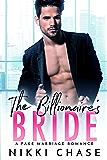 The Billionaire's Bride: A Fake Marriage Romance