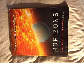 Horizons: exploring the universe 012, michael a. Seeds, dana.