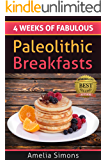 4 Weeks of Fabulous Paleolithic Breakfasts (4 Weeks of Fabulous Paleo Recipes Book 1)