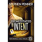 Premeditated Intent: (David Brunelle Legal Thriller Series Book 13)
