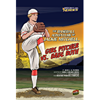 The Baseball Adventure of Jackie Mitchell, Girl Pitcher vs. Babe Ruth (History's Kid Heroes)