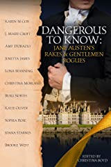 Dangerous to Know: Jane Austen's Rakes & Gentlemen Rogues (The Quill Collective Book 2) Kindle Edition