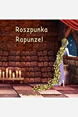 Roszpunka. Rapunzel. Bilingual Fairy Tale in Polish and English: Dual Language Illustrated Book for Children (Polish and English Edition) Kindle Edition