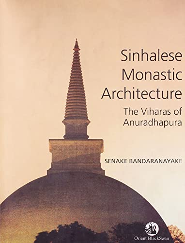 Sinhalese Monastic Architecture: The Viharas of Anuradhapura
