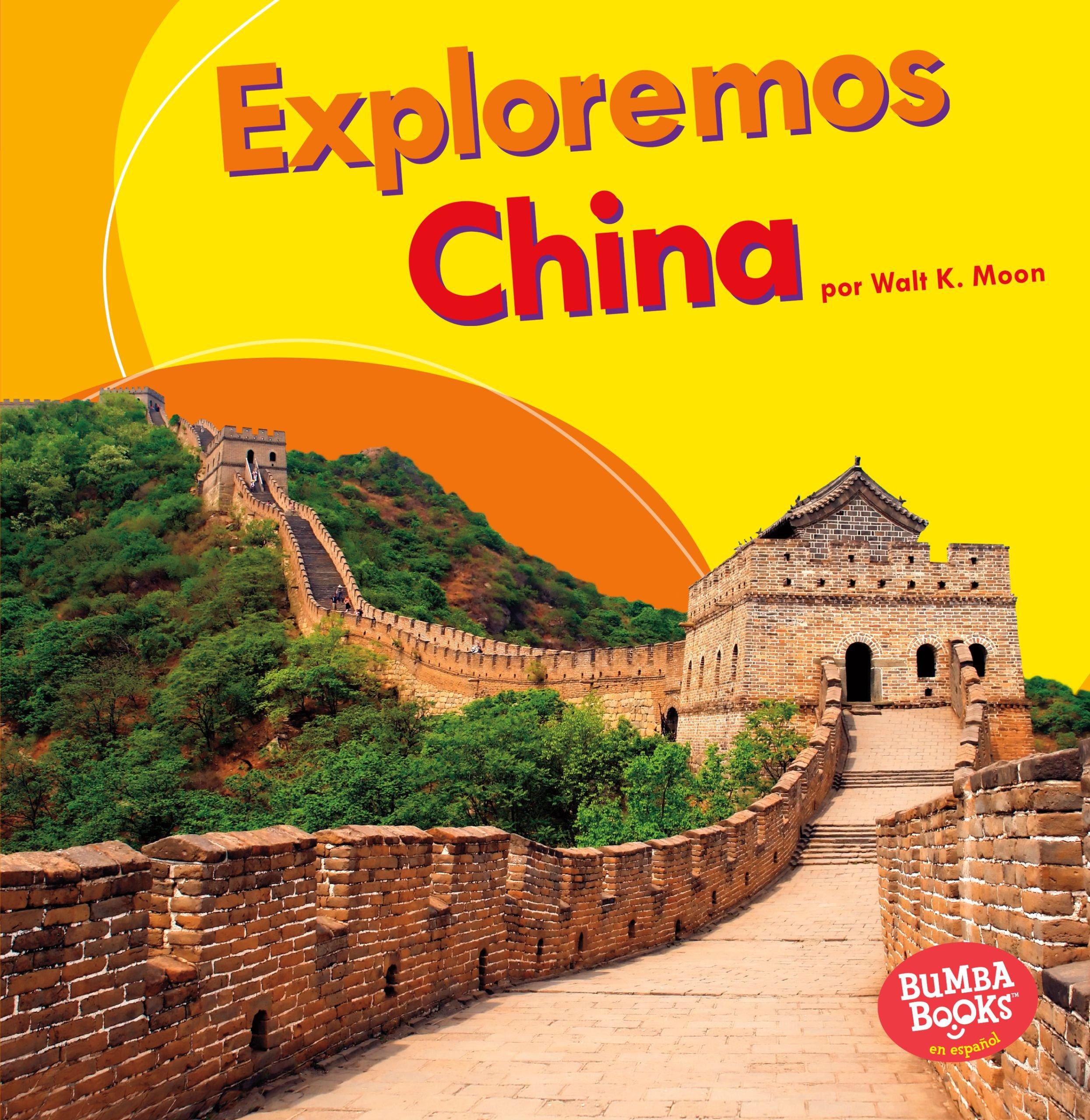Read Online Exploremos China / Let's Explore China (Exploremos Países / Let's Explore Countries) (Spanish Edition) (Bumba books en espanol: Exploremos países / Let's Explore Countries) PDF