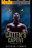 Callen's Captive: Wolf Shifter Paranormal Romance (Broken Shifters Book 3)