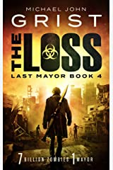 The Loss: Post Apocalyptic Survival Fiction (Last Mayor Book 4) Kindle Edition