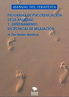 Programa de la psicoeducación de la ansiedad y entrenamiento en técnicas de relajación: Manual del