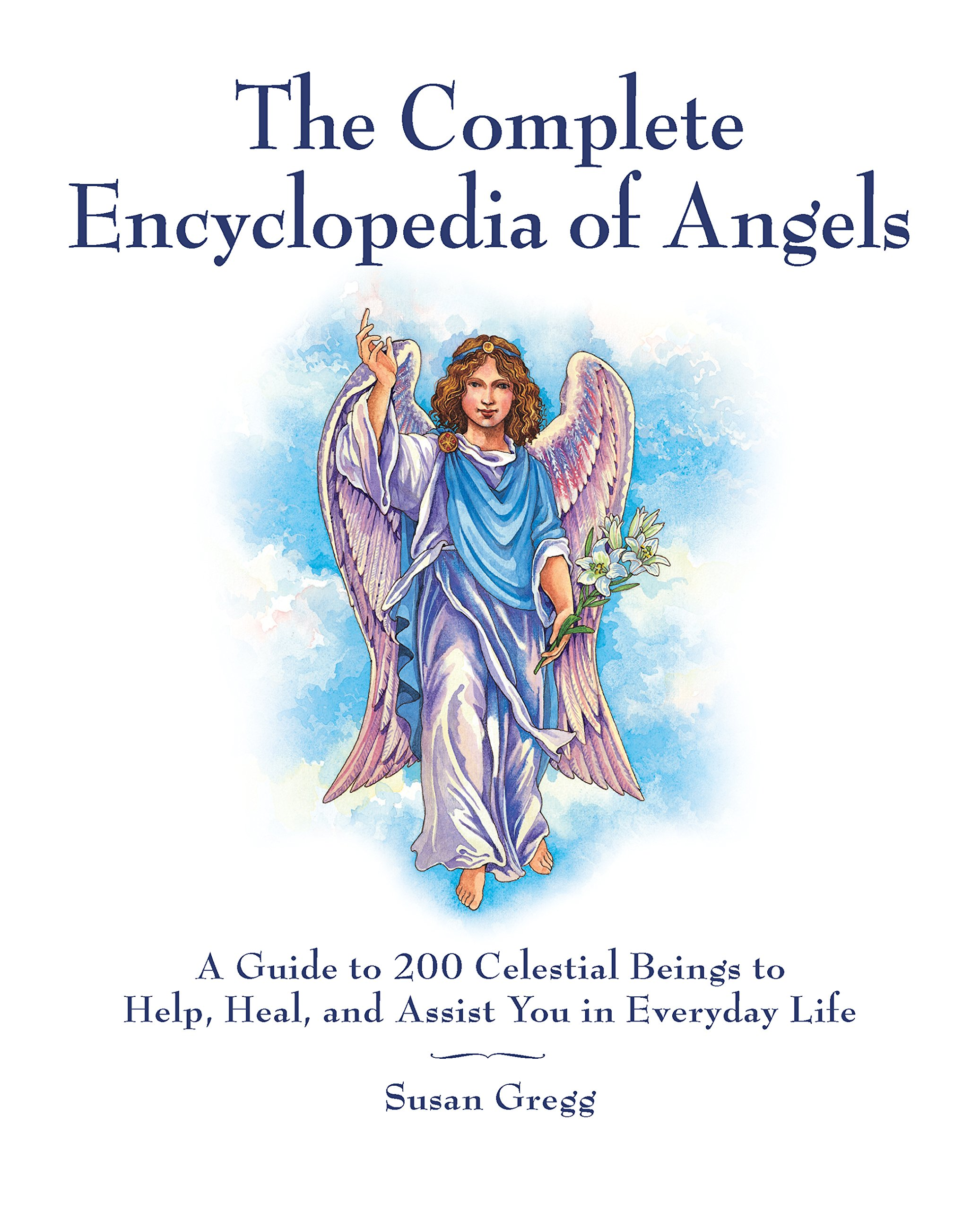 The Complete Encyclopedia of Angels: A Guide to 200