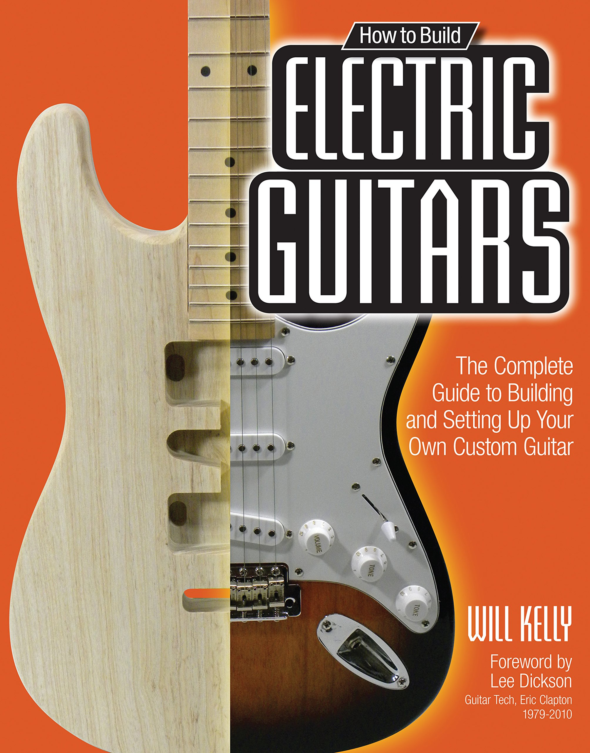 How to Build Electric Guitars: The Complete Guide to Building and ...