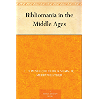 Bibliomania in the Middle Ages (English Edition)