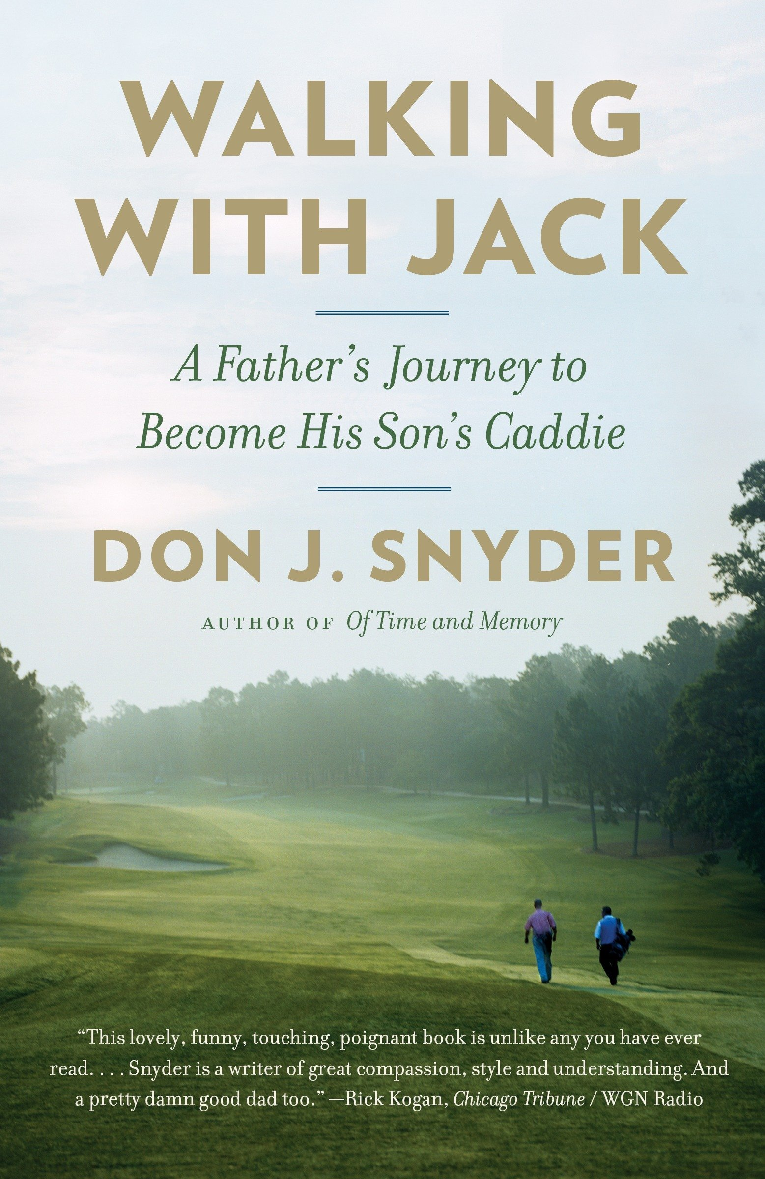 Read Online Walking with Jack: A Father's Journey to Become His Son's Caddie pdf
