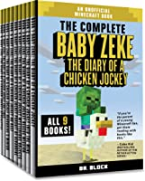 The Complete Baby Zeke: The Diary Of A Chicken