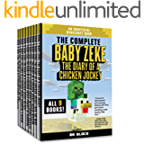 The Complete Baby Zeke: The Diary of a Chicken Jockey: Books 1 to 9: An Unofficial Minecraft Book