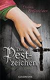 Das Pestzeichen: Historischer Roman - Die Pesttrilogie 1
