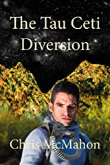 The Tau Ceti Diversion Kindle Edition