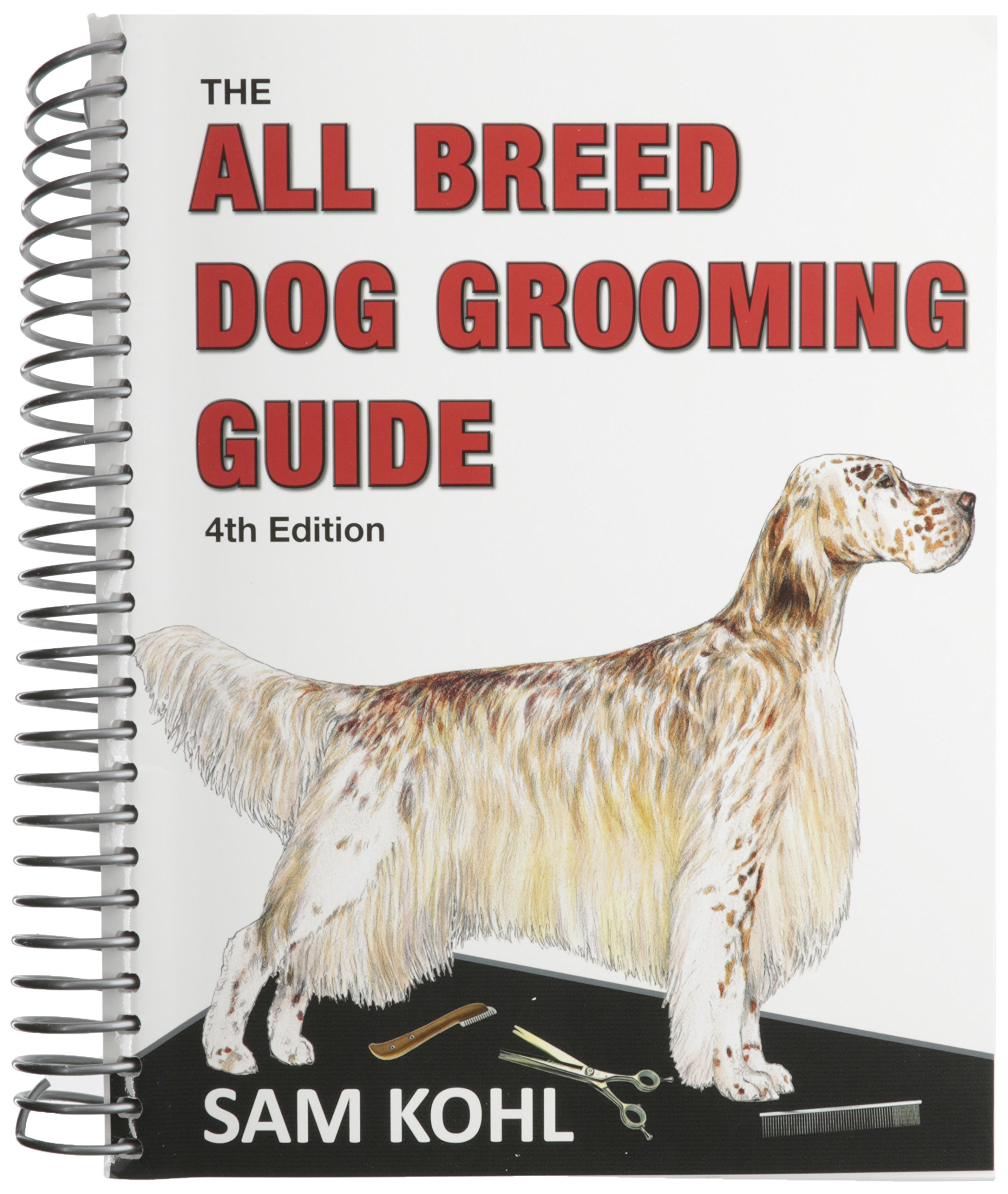 The All Breed Dog Grooming Guide: Sam Kohl: 0729775016206: Amazon.com: Books