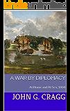 A War by Diplomacy: At Home and At Sea, 1804