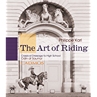 The Art of Riding: Classical Dressage to High School – Odin at Saumur (Horses) (English Edition)